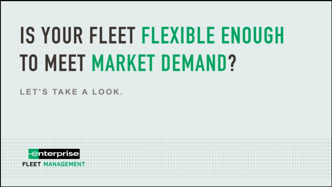 Is Your Fleet Flexible to Meet Market Demand?